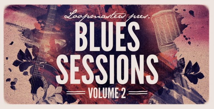 Loopmasters The Blues Sessions Vol 2