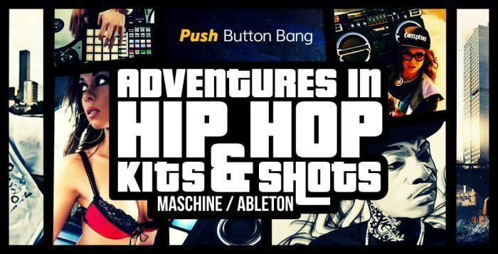 Push Button Bang Adventures in Hip Hop