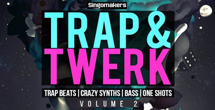 Singomakers Trap and Twerk Vol 2