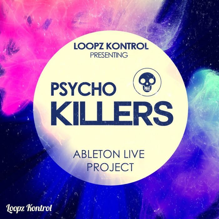 Loopz_Kontrol_-_Ableton_Live_Project_-_Psycho_Killers