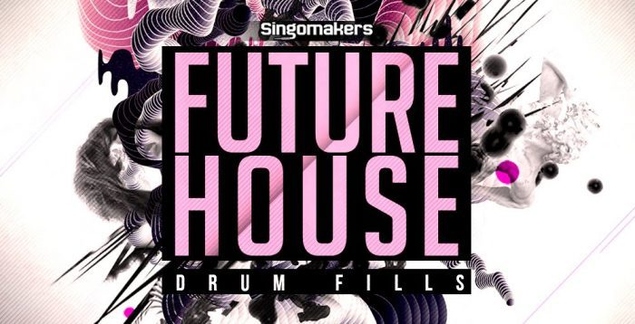 Singomakers Future House Drum Fills