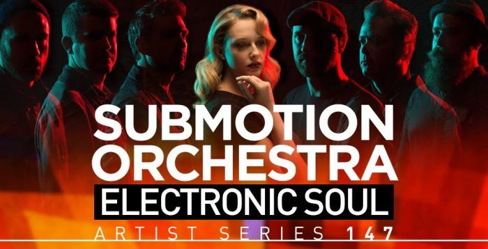 Loopmasters Submotion Orchestra Electronic Soul