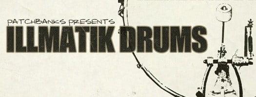 Patchbanks Illmatik Drums