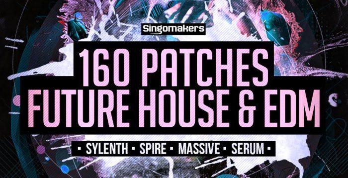 Singomakers 160 Patches Future House & EDM