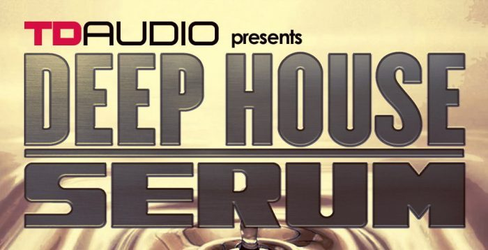 TD Audio Deep House Serum
