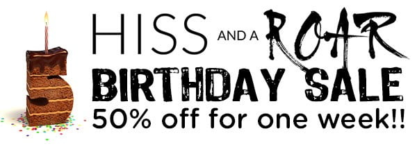 HISS and a ROAR birthday sale