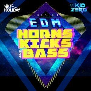Nick Holiday Kid Zero EDM Horns Kicks Bass