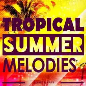 Planet Samples Tropical Summer Melodies
