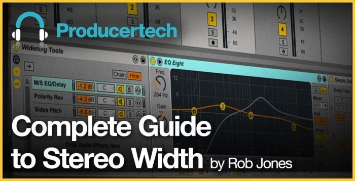 Producer Tech Complete Guide to Stereo Width