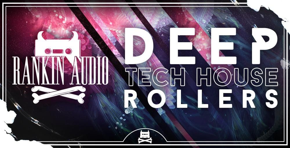 Deep tech house rollers by rankin audio released - Deep house tech ...