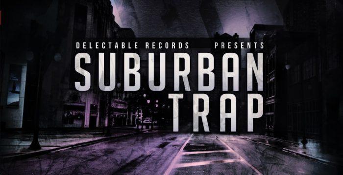 Delectable Records Suburban Trap