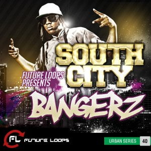 Future Loops South City Bangerz