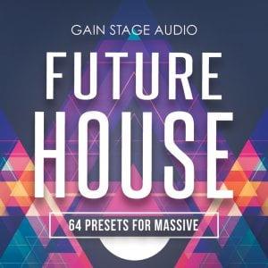 Gain Stage Audio Future House for Massive