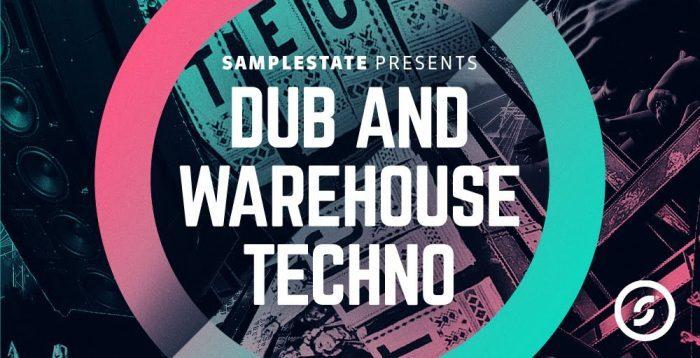 Samplestate Dub and Warehouse Techno