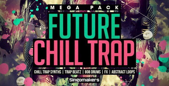 Singomakers Future Chill Trap Mega Pack