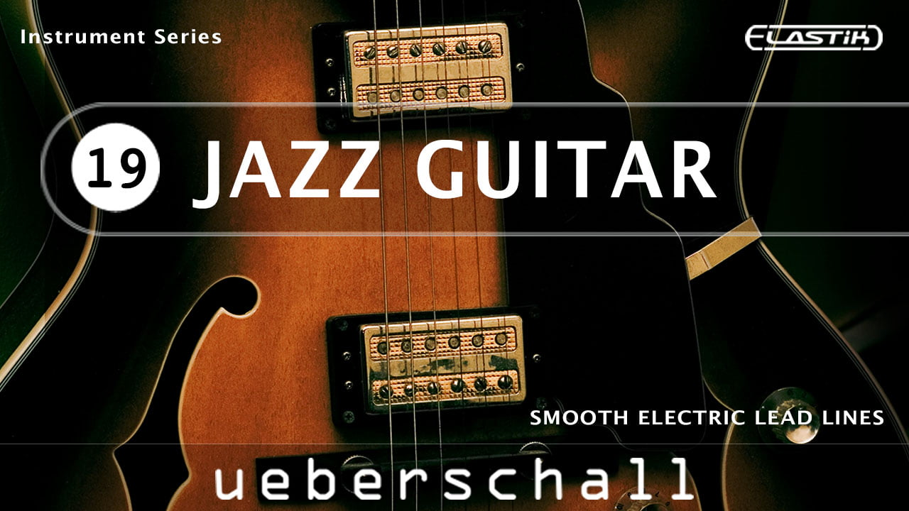 ueberschall jazz guitar elastik soundbank released. Black Bedroom Furniture Sets. Home Design Ideas