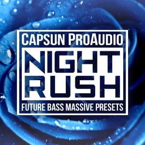 CAPSUN ProAudio Night Rush Future Bass Massive Presets