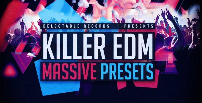 Delectable Records Killer EDM Massive Presets