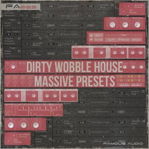 Famous Audio Dirty Wobble House Massive Presets