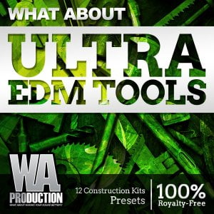 WA Production What About Ultra EDM Tools
