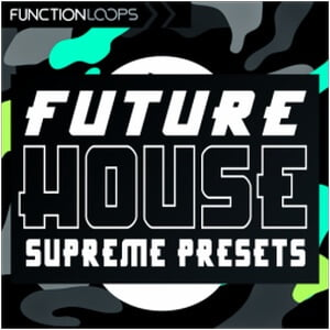 Function Loops Future House Supreme Presets