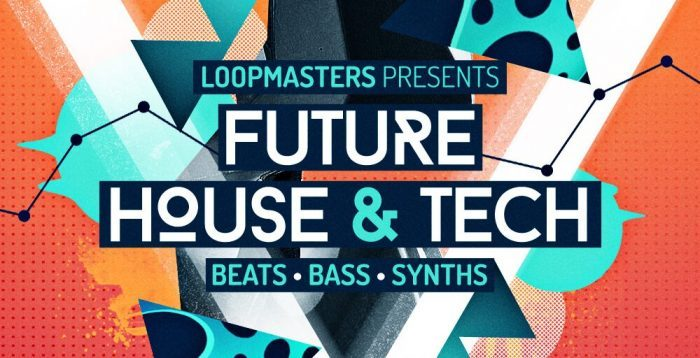 Loopmasters Future House & Tech