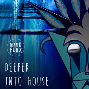 Mind Flux Deeper Into House