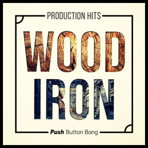 Push Button Bang Wood Iron