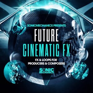 Sonic Mechanics Future Cinematics FX