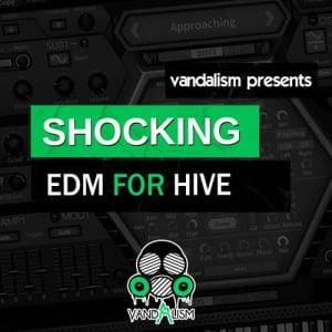 Vandalism Shocking EDM for Hive