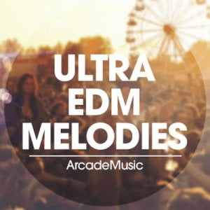 Arcade Music Ultra EDM Melodies