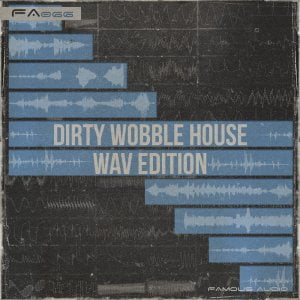 Famous Audio Dirty Wobble House Wav Edition