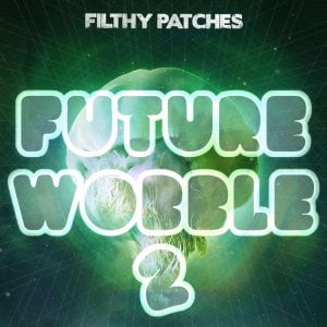 Filthy Patches Future Wobble 2