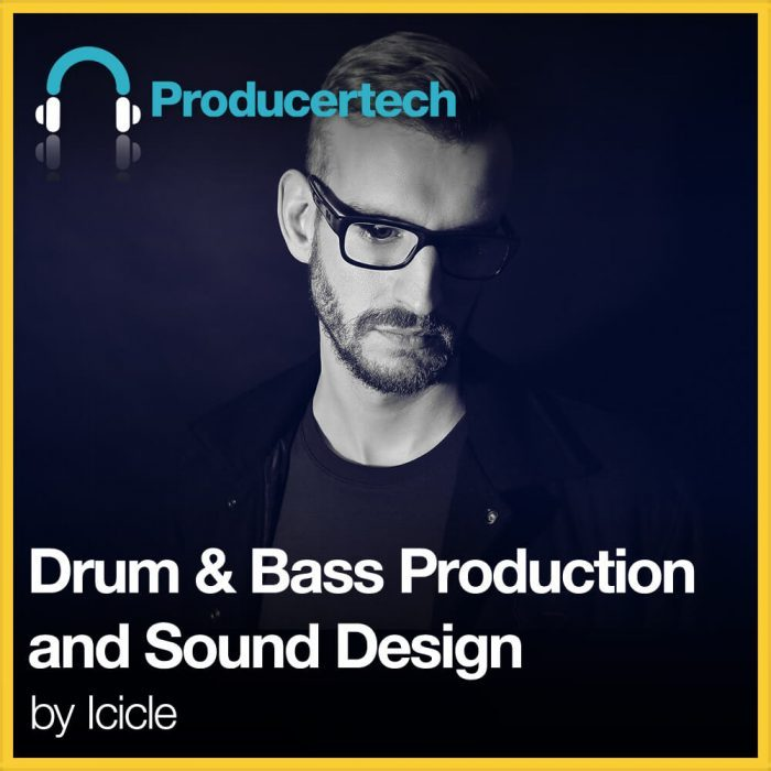 Producertech Drum & Bass Production and Sound Design by Icicle