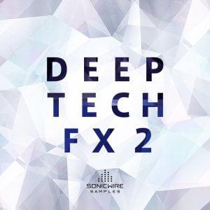 Sonicwire Samples Deep Tech FX 2