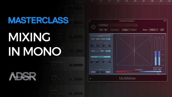 ADSR Mixing in Mono Masterclass