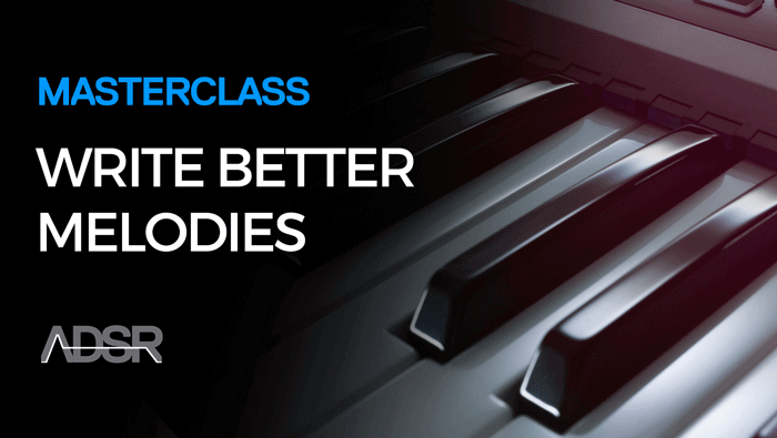 ADSR Write Better Melodies Masterclass