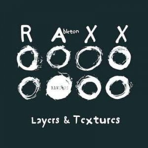 Raw Loops Layers & Textures Ableton RAXX