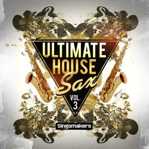Singomakers Ultimate House Sax Vol 3