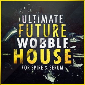 Mainroom Warehouse Ultimate Future Wobble House for Spire & Serum