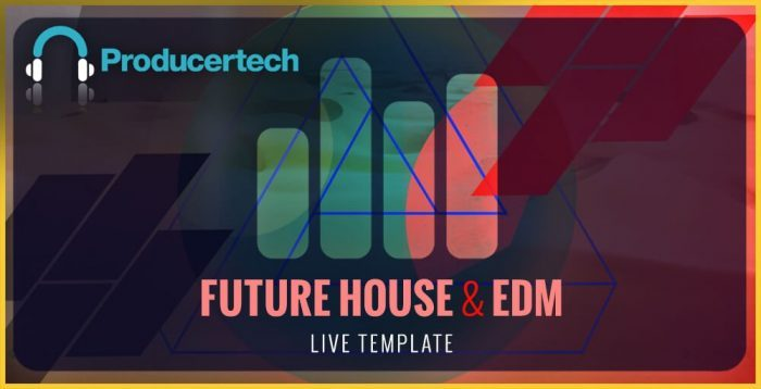 Producertech Future House & EDM Live Template