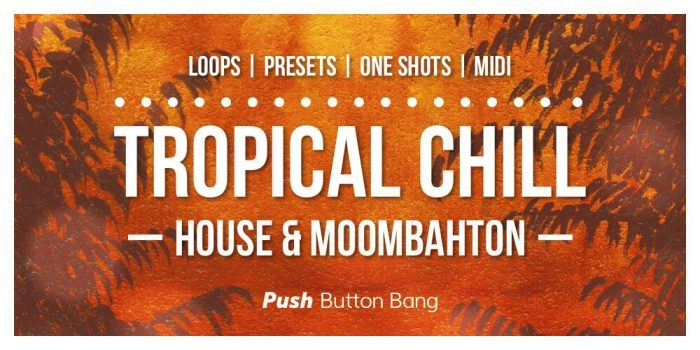 Push Button Bang Tropical Chill