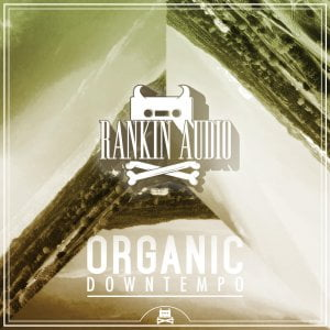 Rankin Audio Organic Downtempo