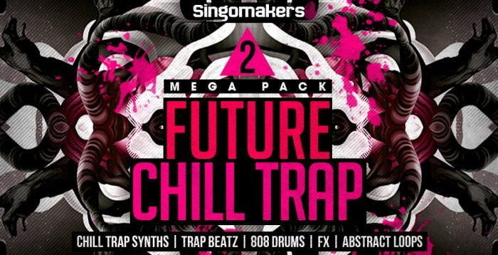 Singomakers Future Chill Trap Megapack 2