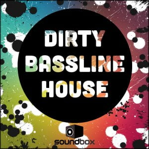 Soundbox Dirty Bassline House