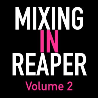The Reaper Blog Mixing in Reaper Vol 2