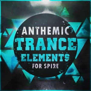 Trance Euphoria Anthemic Trance Elements for Spire