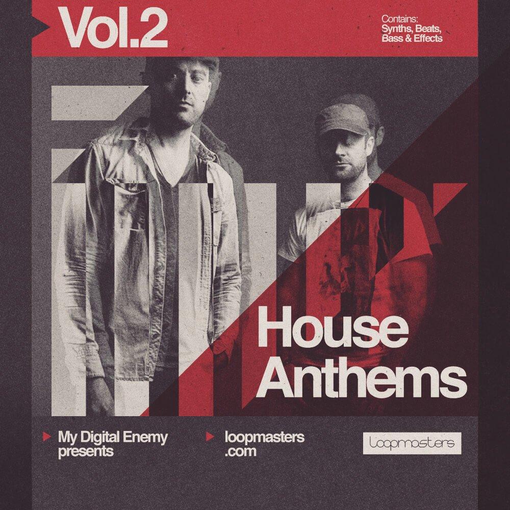 My Digital Enemy House Anthems Vol 2 At Loopmasters