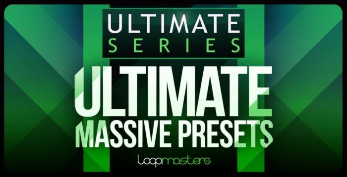 Loopmasters Ultimate Massive Presets