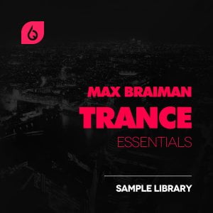 Freshly Squeezed Samples Max Braiman Trance Essentials